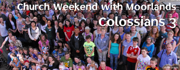 Church Weekend: Colossians 3