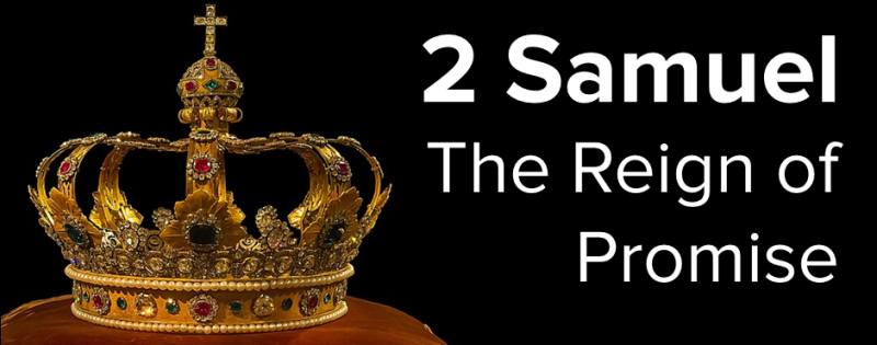 2 Samuel: The Reign of Promise