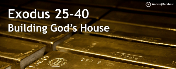Exodus 25-40 Building God's House