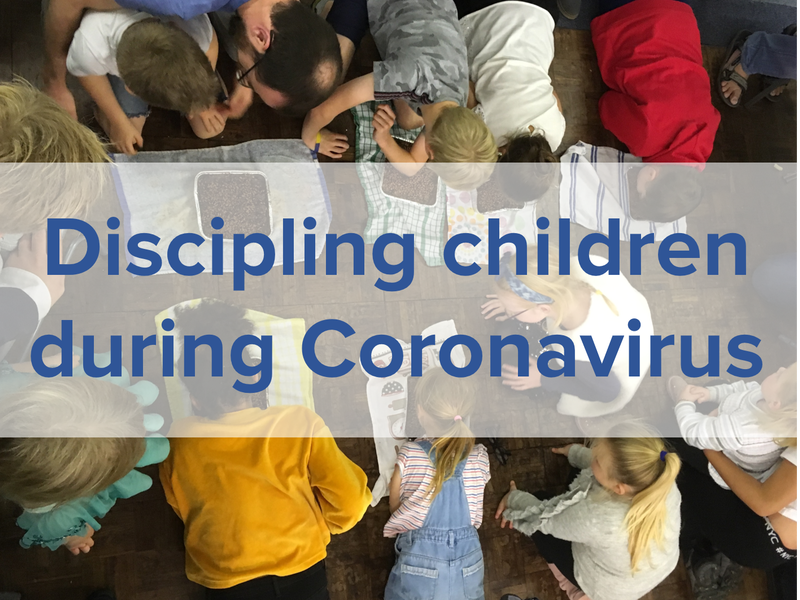 Discipling children during Coronavirus