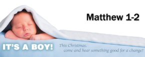 Matthew 1-2: It's a boy!