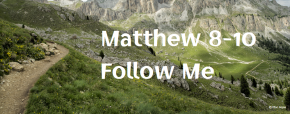 Matthew 8-10 Follow Me