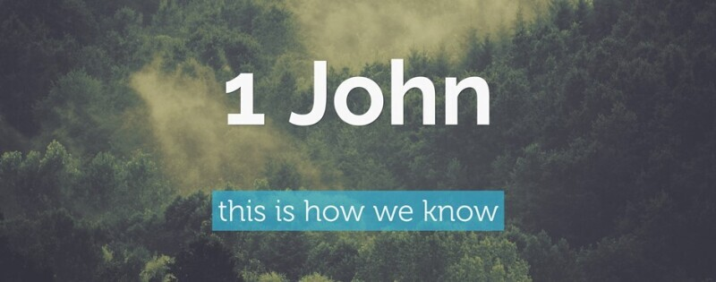 1 John: This is how we know