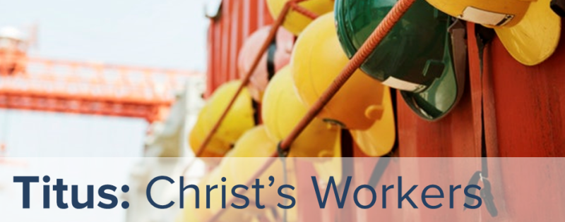 Titus: Christ's Workers
