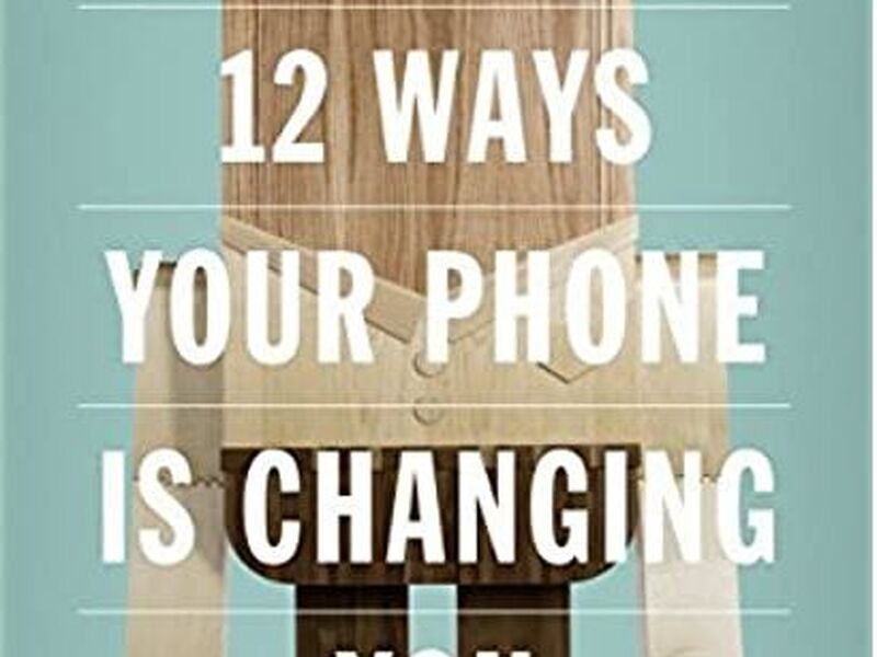 12 Reasons I love Tony Reinke's 12 Ways Your Phone is Changing You