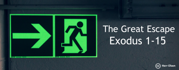 Exodus 1-15: The Great Escape