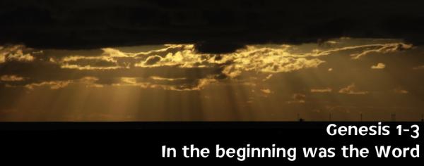 Genesis 1-3: In the beginning was the Word