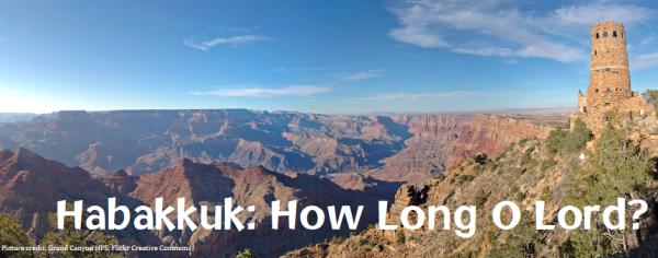 Habbakuk: How Long O Lord?