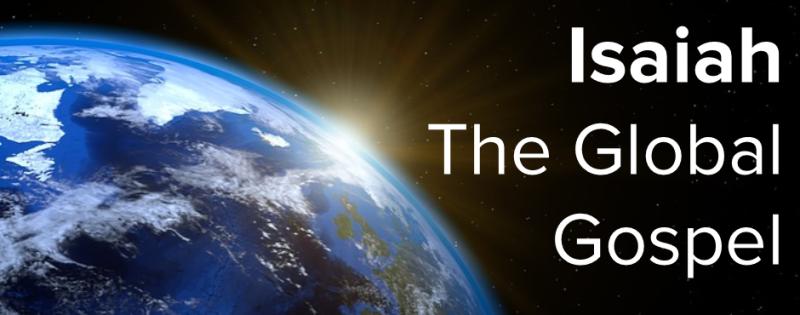 Isaiah: The Global Gospel