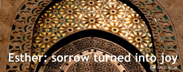 Esther: sorrow turned into joy