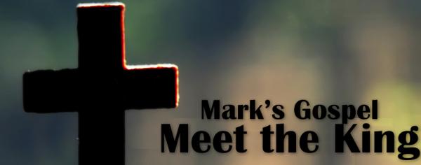 Mark: Meet the King