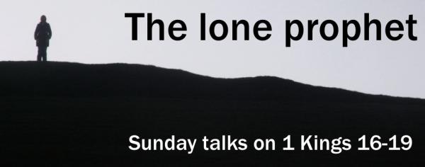 1 Kings 16-19: The Lone Prophet